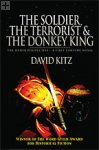 The Soldier, the Terrorist and the Donkey King David Kitz