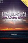 What in the World Am I Doing Here? Dr Terry Swan