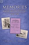 Memories Radar Recollections 1942-1945 Charles W. Young