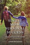 Single Mom Survival Success Linda R. McCutcheon