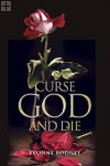 Curse God and Die Yvonne Rodney