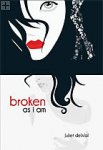 Broken As I Am Juliet deWal