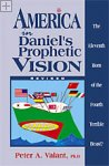 America in Daniel's Prophetic Vision, Revised Edition Peter A. Valant