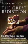 The Great Reduction Dieter K. Mulitze, Ph.D.