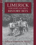 Limerick Township and Area History Bits Edited by Catharine M. Vallières