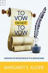 To Vow Or Not To Vow Margaret E. Kuofie