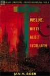 Muslims: Why We Reject Secularism Jan H. Boer