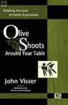 Olive Shoots Around Your Table John Visser