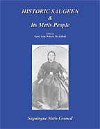 Historic Saugeen & Its Metis People Patsy L. McArthur, Saguingue Metis Council - Click Image to Close