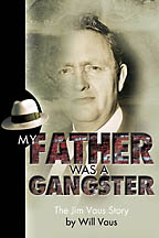 My Father Was A Gangster Will Vaus / Believe Books - Click Image to Close