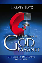 Becoming A God Magnet<BR><i> Harvey Katz / Believe Books</i>