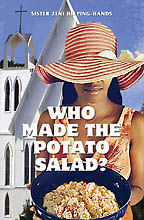 Who Made The Potato Salad?<BR><i> Sister Zeni Helping-Hands<i>