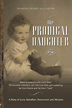 The Prodigal Daughter<BR><i> Sharon (Stairs) Fullarton</i>