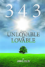 3-4-3  From Unlovable to Lovable<BR><i> John D. Ellis </i>