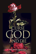 Curse God and Die<BR><i> Yvonne Rodney </i>