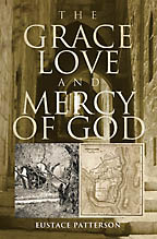The Grace, Love and Mercy of God<BR><i> Eustace Patterson</i>