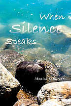 When Silence Speaks<BR><i> Monica J. Burton</i>
