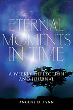 Eternal Moments in Time<BR><i> Angene D. Fynn</i>