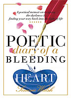 Poetic Diary of a Bleeding Heart<BR><i>Simone Walsh</i>