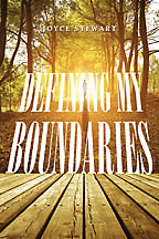 Defining My Boundaries<BR><i> Joyce Stewart</i>