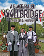 A Place Called Wallbridge<BR><i> Alexander D. McNaught</i>