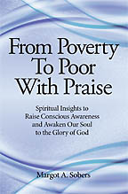 From Poverty To Poor With Praise<BR><i> Margot A. Sobers</i>