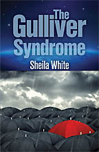 The Gulliver Syndrome<BR><i> Sheila White</i>