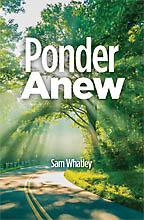 Ponder Anew<BR><i> Sam Whatley</i>