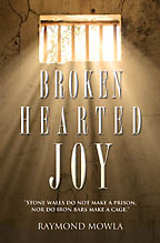 Broken Hearted Joy<BR><i> Raymond Mowla</i>