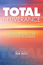 Total Deliverance<BR><i> Bishop Bob Tacky</i>