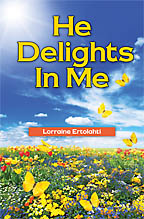 He Delights In Me Lorraine Ertolahti - Click Image to Close