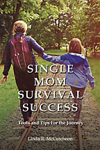 Single Mom Survival Success<BR><i> Linda R. McCutcheon</i>