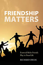 Friendship Matters<BR><i> Richard Obede</i>