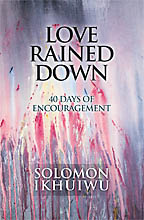 Love Rained Down<BR><i> Solomon Ikhuiwu</i>