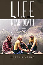 Life After Near-Death<BR><i> Harry Keating</i>