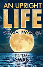 An Upright Life <BR><i> Dr. Terry Swan</i>