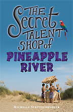 The Secret Talent Shop of Pineapple River<BR><i> Michelle Strutzenberger</i>