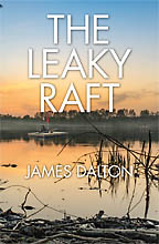The Leaky Raft<BR><i> James Dalton</i>