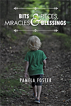 Bits & Pieces, Miracles & BlessingsPamela Foster - Click Image to Close