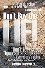 Don't Buy The Lie<BR><i>Daniel S. Holmes M.ED.</i>