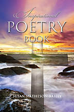 Inspirational Poetry Book<BR><i> Susan Matheson-Bailey</i>