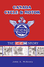 Canada Cycle & Motor: The CCM Story John A. McKenty - Click Image to Close