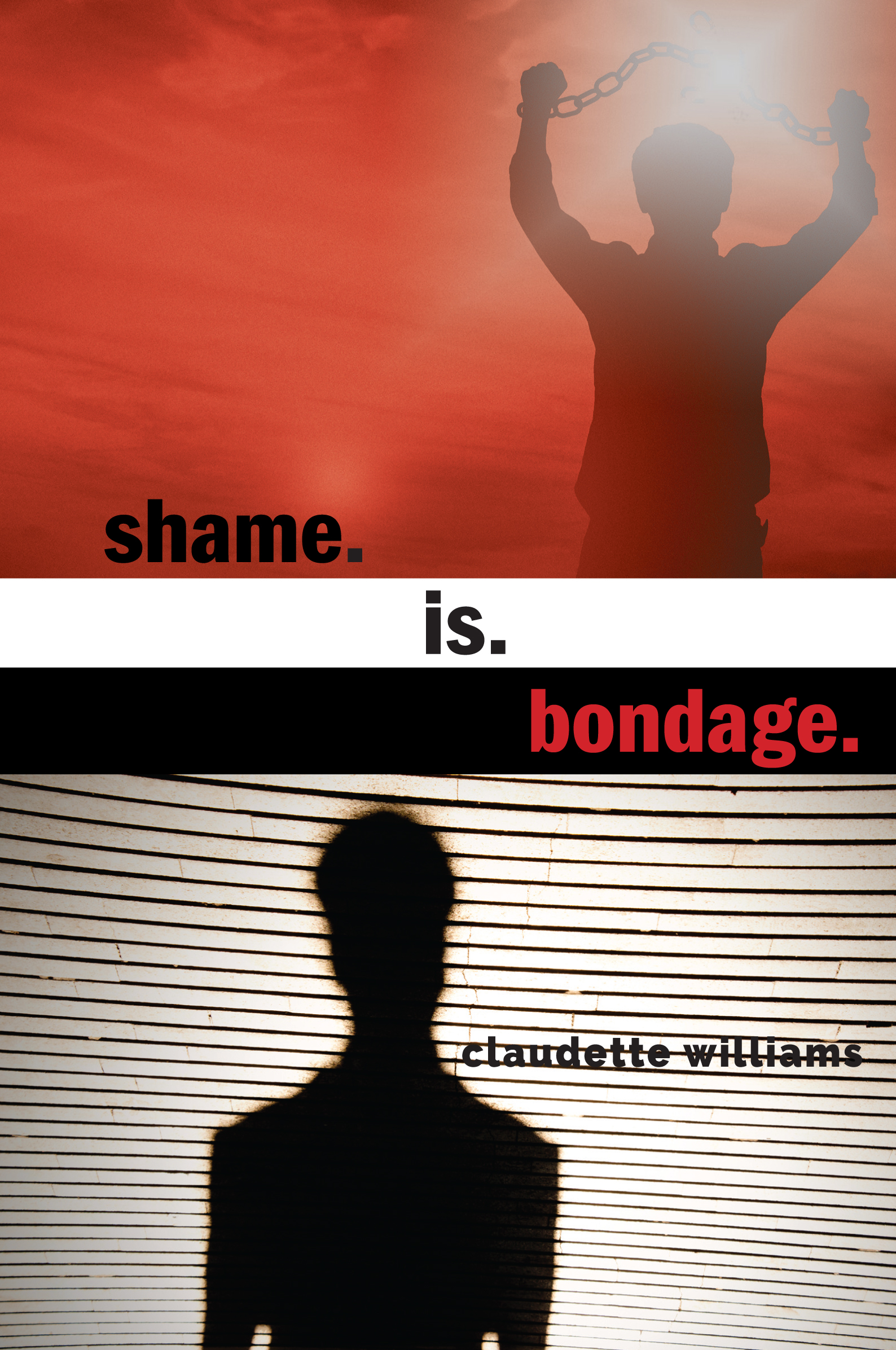 Shame is Bondage Claudette Williams [978-1-4600-0990-1] :  EssenceBookstore.com